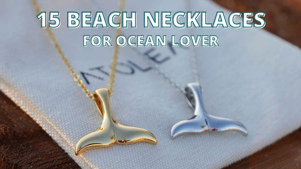 15 Cute Beach Necklaces For Any Ocean Lover