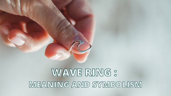 Meaning and Symbolism of the Wave Ring