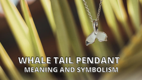 Meaning and Symbolism Of The Whale Tail Pendant