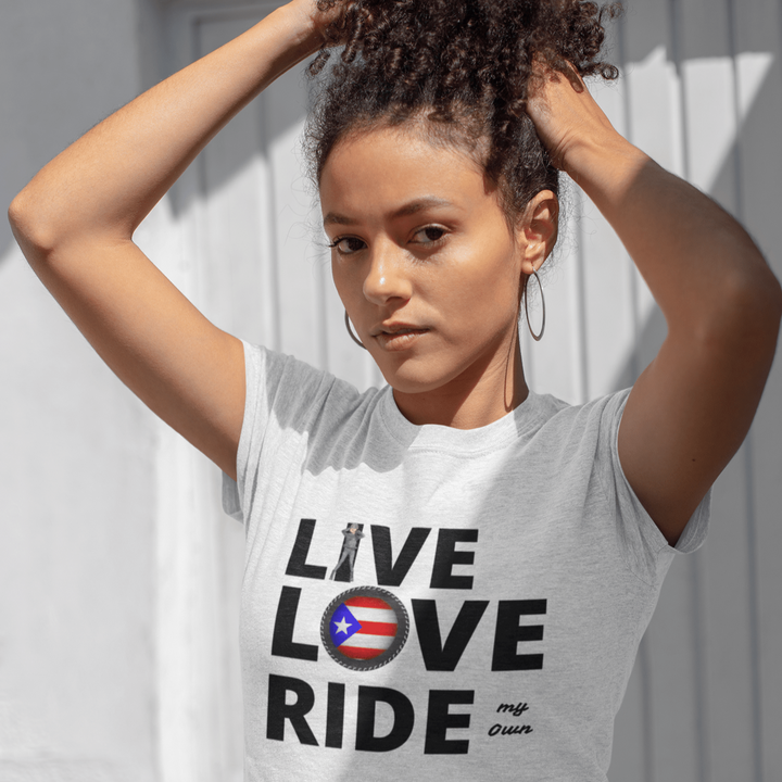 Latina model wearing LIVE LOVE RIDE my own with Puerto Rican Flag ...T-shirt specifically designed by SensibleTees for proud Puerto Rican Women Bikers who ride their own Motorcycles.    Be Proud. Be Bold. Be Represented.