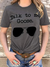 Load image into Gallery viewer, Talk To Me Goose Sunglasses T-Shirt