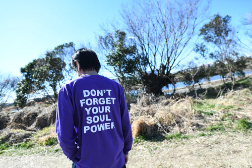 DON'T FORGET YOUR SOUL POWER Long Sleeve T(バイオレット・パープル)