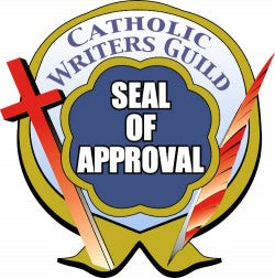 Catholic Writers Guild - Seal of Approval!  Wow!