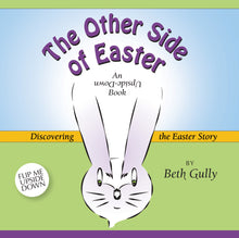 "Load image into Gallery viewer, ""The Other Side of Easter"" Children's Book"