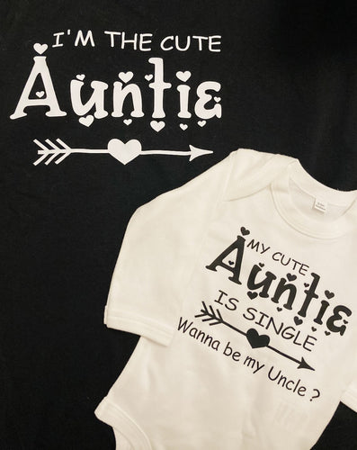 Im the cute auntie  black tee and my cute auntie is single White bodysuit