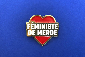 Badge féministe de merde
