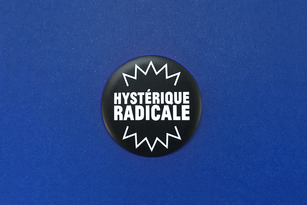 badge hysterique radicale