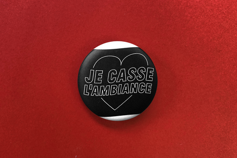 badge je casse l'ambiance