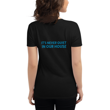 SFS It's Never Quiet - Women's short sleeve t-shirt