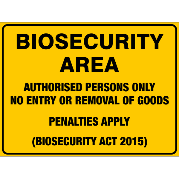 Biosecurity Area - Authorised Persons Only  Sign