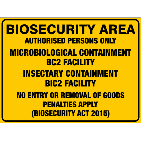 Biosecurity Area - Microbiological Containment Bc2 Facility / Insectary Containment Bic2 Facility  Sign