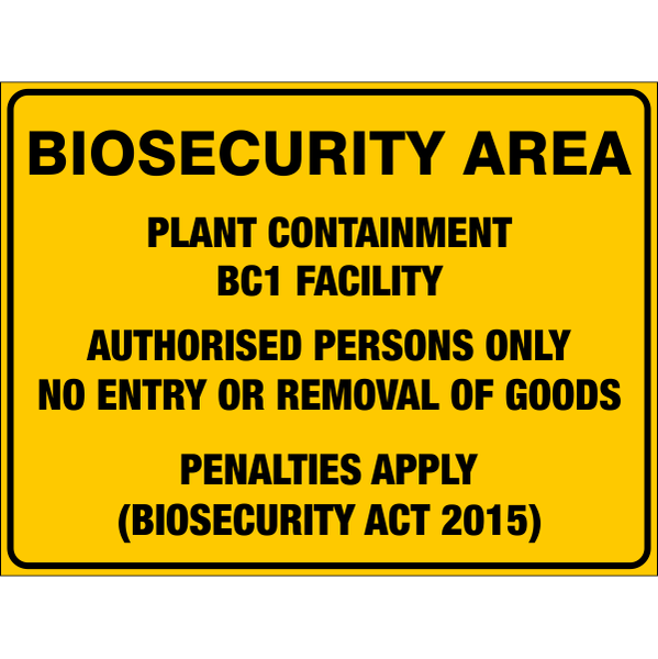 Biosecurity Area - Plant Containment Bc1 Facility  Sign