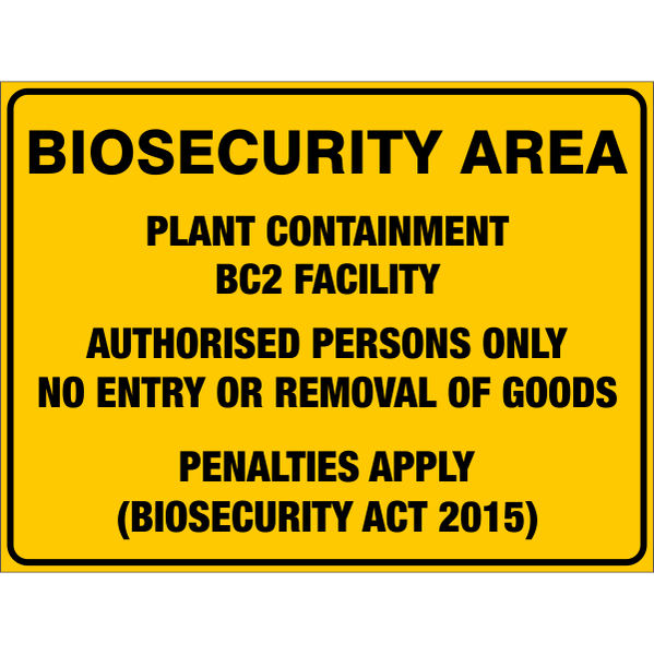 Biosecurity Area - Plant Containment Bc2 Facility  Sign
