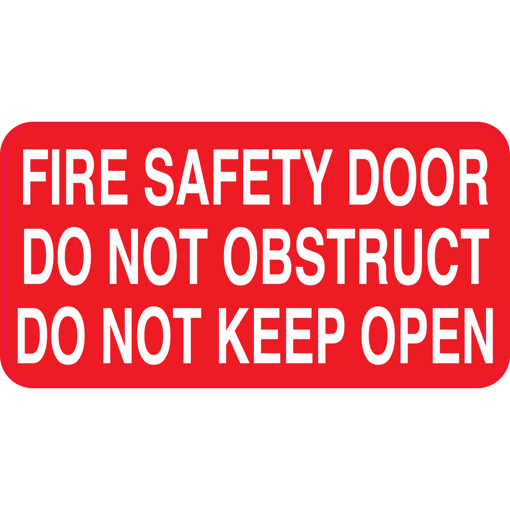 Fire Safety  Fire Safety Door Do Not Obstruct Do Not Keep Open  Sign