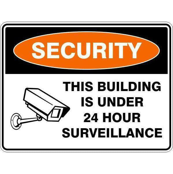Security -  This Building Is Under 24 Hour Surveillance  Sign