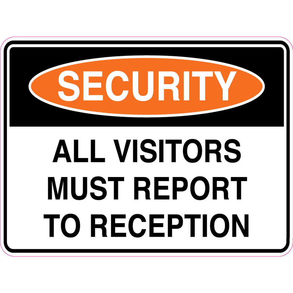 Security -  All Visitors Must Report To Reception  Sign