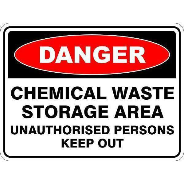 Danger -  Chemical Waste Storage Area Unauthorised Persons Keep Out  Sign
