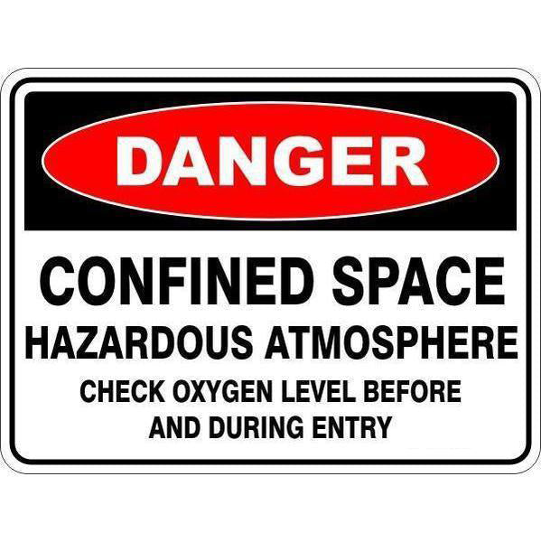 Danger -  Confined Space Hazardous Atmosphere Check Oxygen Level Before And During Entry  Sign