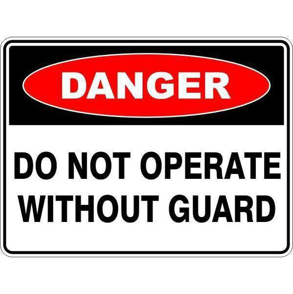 Danger -  Do Not Operate Without Guard  Sign