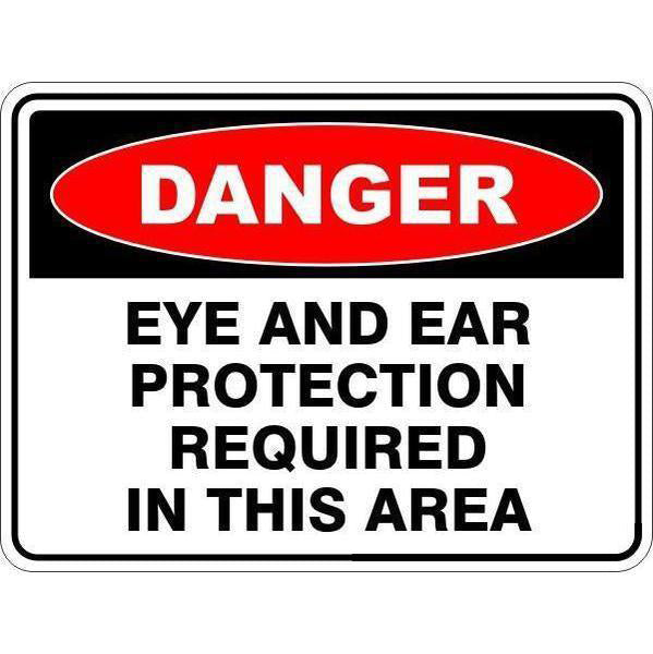 Danger -  Eye And Ear Protection Required In This Area  Sign