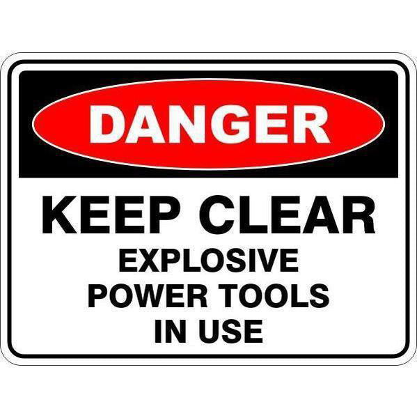 Danger -  Keep Clear Explosive Power Tools In Use  Sign