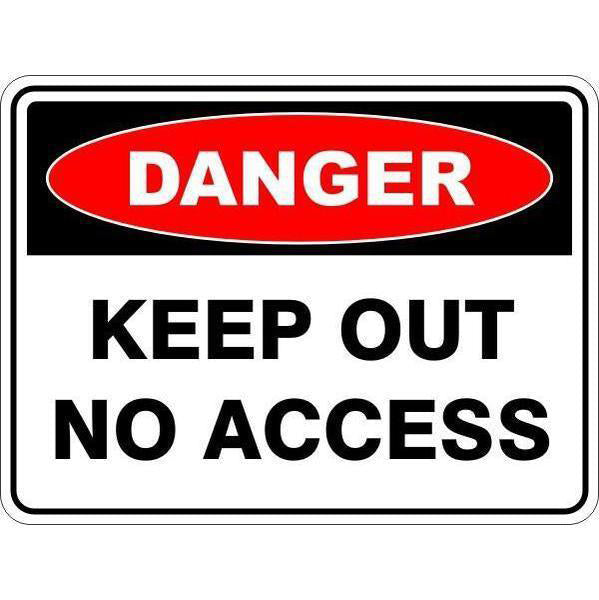 Danger -  Keep Out No Access  Sign