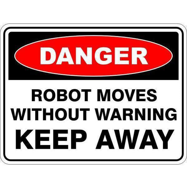 Danger -  Robot Moves Without Warning Keep Away  Sign