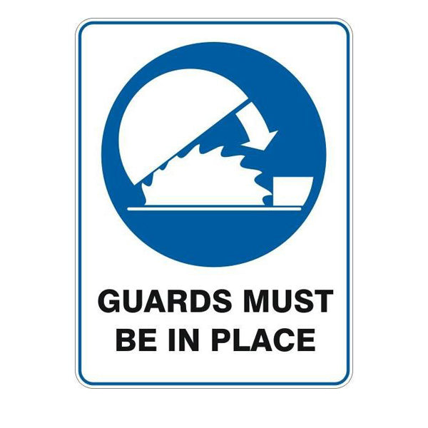 Guards Must Be In Place  Sign