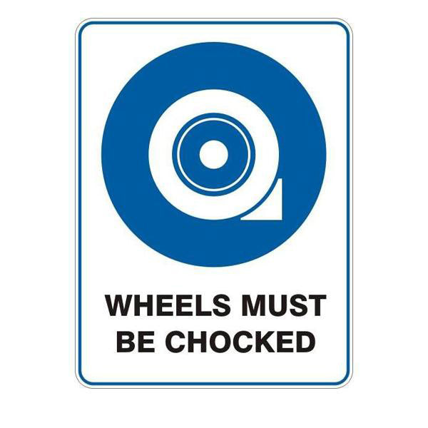 Wheels Must Be Chocked  Sign