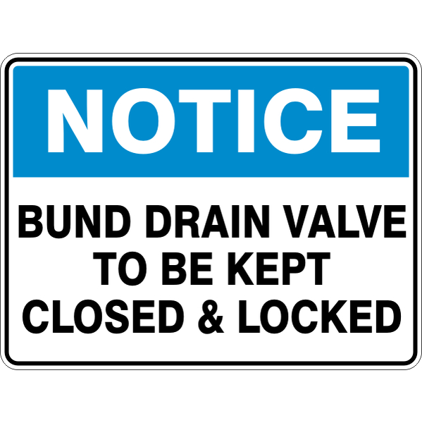 Notice -  Bund Drain Valve To Be Kept Closed And Locked  Sign