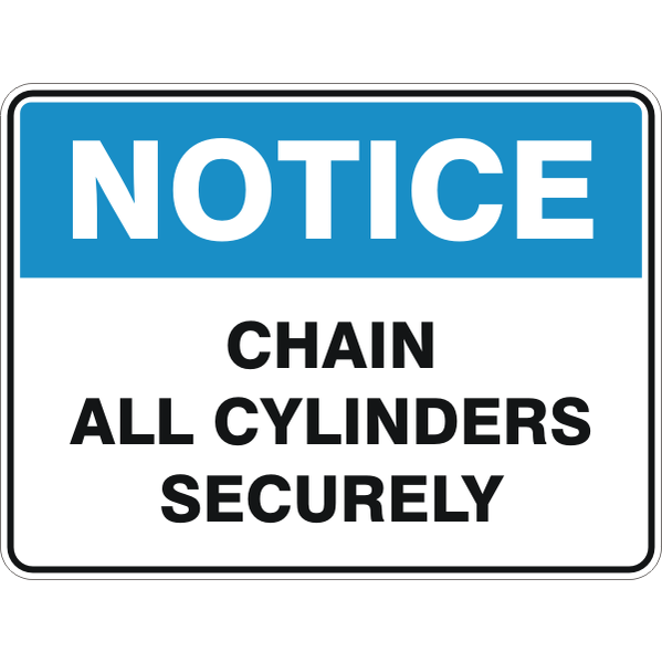 Notice -  Chain All Cylinders Securely  Sign