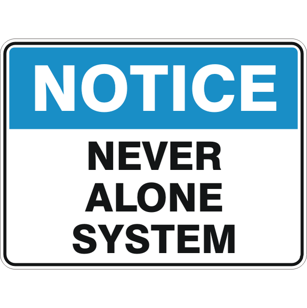 Notice -  Never Alone System  Sign