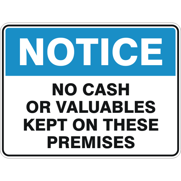 Notice -  No Cash Or Valuables Kept On These Premises  Sign