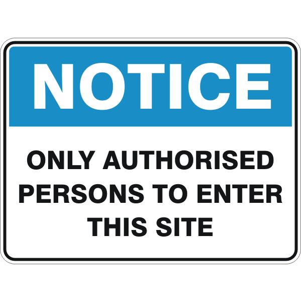 Notice -  Only Authorised Persons To Enter This Site  Sign