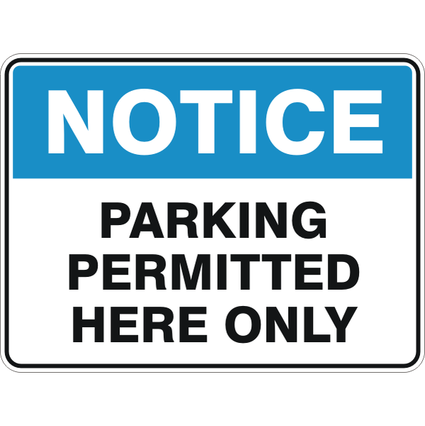 Notice -  Parking Permitted Here Only  Sign