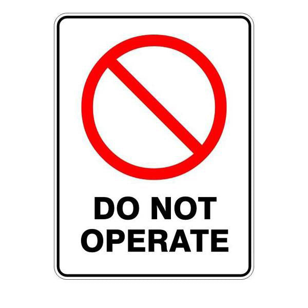 Do Not Operate  Sign