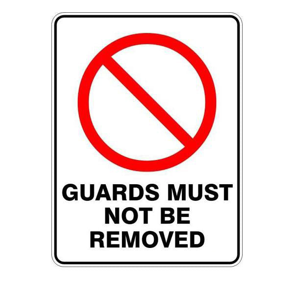 Guards Must Not Be Removed  Sign