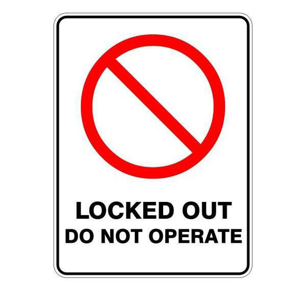 Locked Out Do Not Operate  Sign