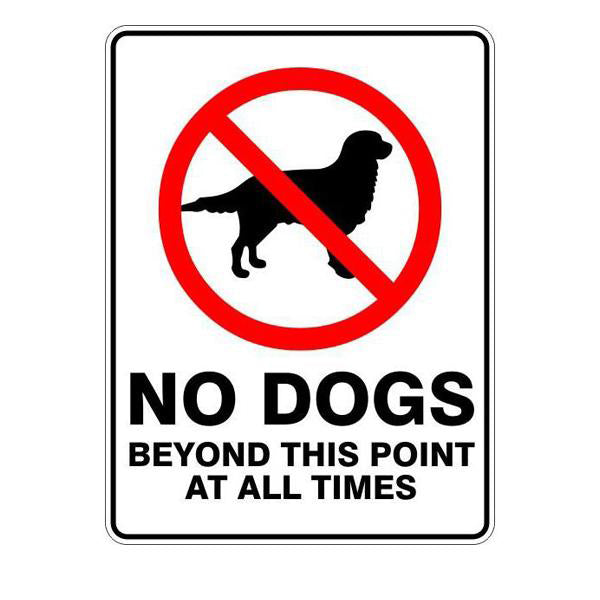 No Dogs Beyond This Point At All Times  Sign