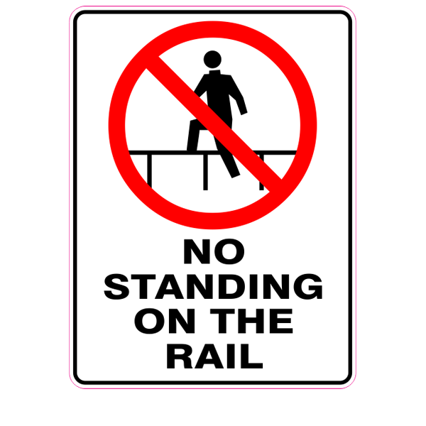 No Standing On The Rail  Sign