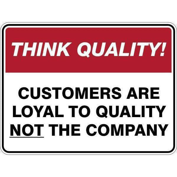 Sign Customers Are Loyal To Quality Not The Company
