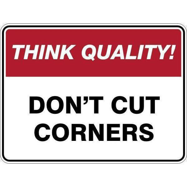Sign Don'T Cut Corners