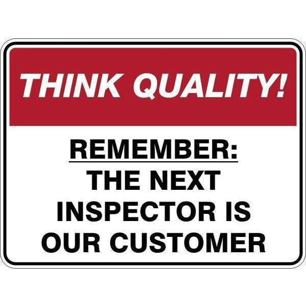 Sign Remember The Next Inspector Is Our Customer