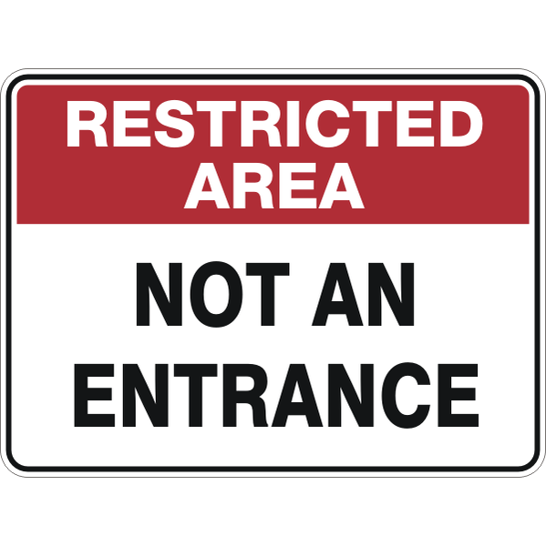 Restricted Area -  Not An Entrance  Sign