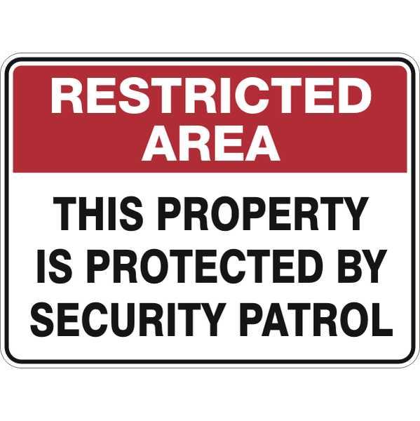 Restricted Area -  This Property Is Protected By Security Patrol  Sign