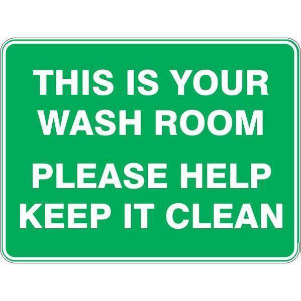 This Is Your Wash Room Please Help Keep It Clean  Sign