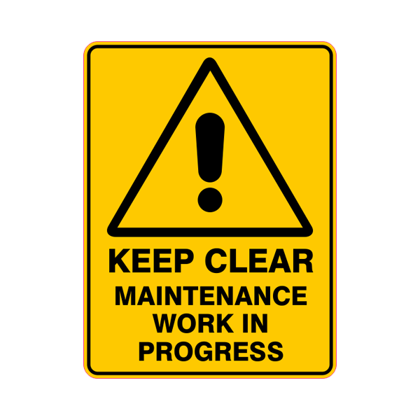 Keep Clear Maintenance Work In Progress  Sign