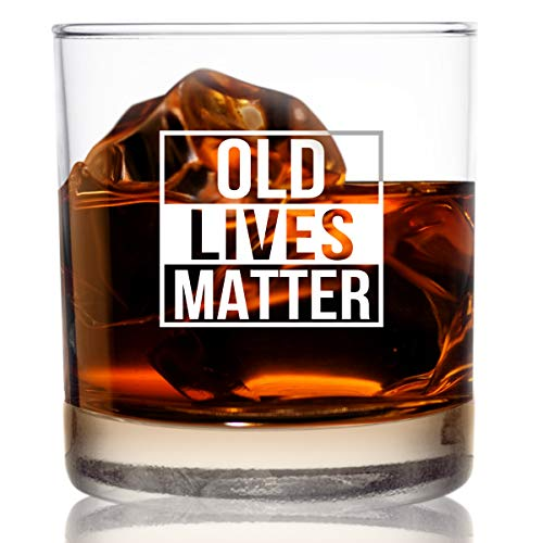 Old Lives Matter Whiskey Scotch Glass 11 oz- Funny Birthday or Retirement Gift