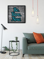Load image into Gallery viewer, Be. Here. Now. - Meditation and Mindfulness Wall Art