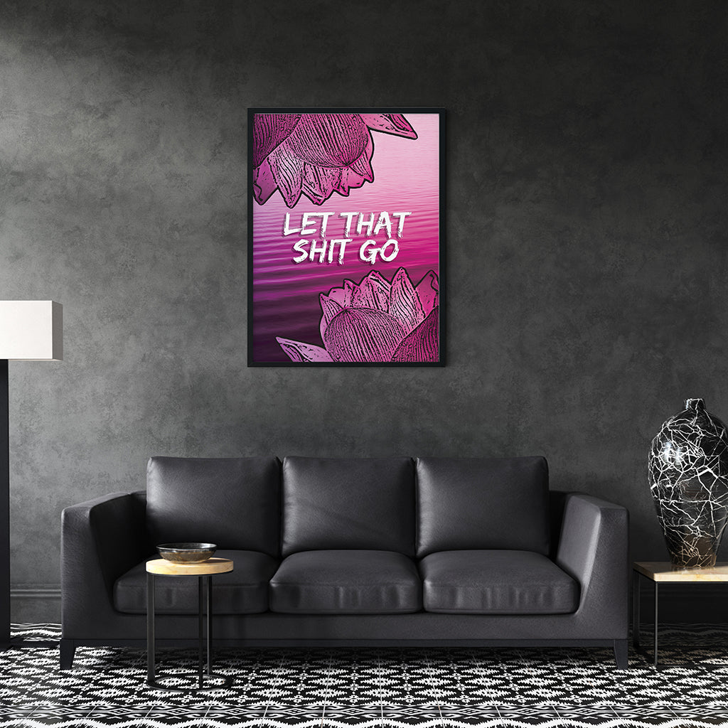 Let That Shit Go - Meditation and Mindfulness Wall Art